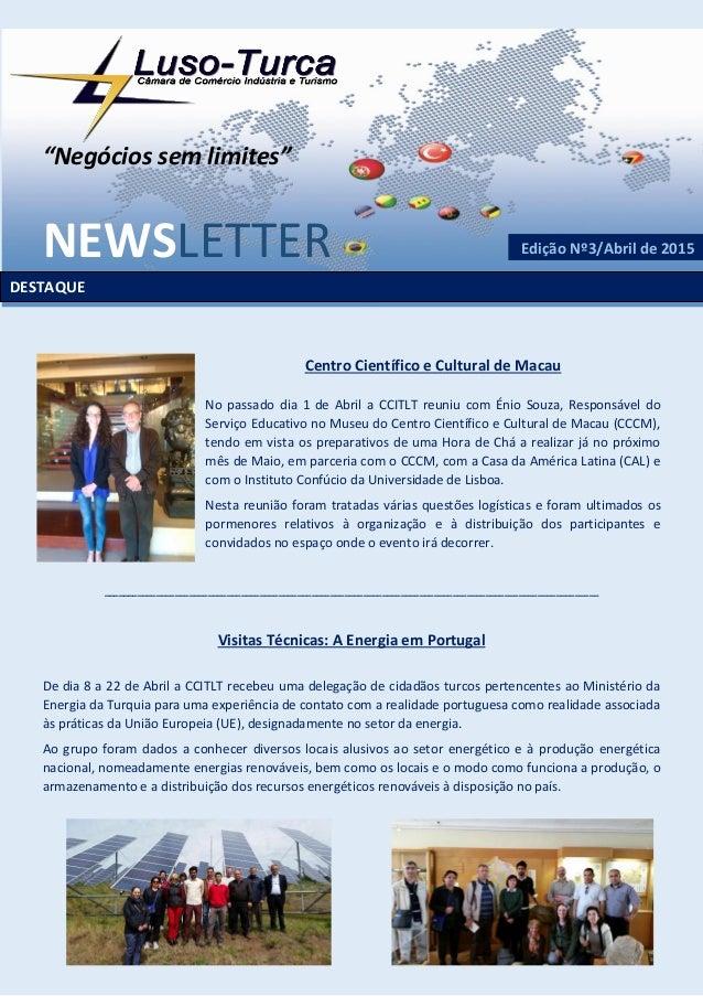 """""""Negócios sem limites"""" NEWSLETTER Centro Científico e Cultural de Macau No passado dia 1 de Abril a CCITLT reuniu com Énio..."""