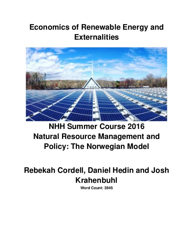 Economics of Renewable Energy and Externalities NHH Summer Course 2016 Natural Resource Management and Policy: The Norwegi...