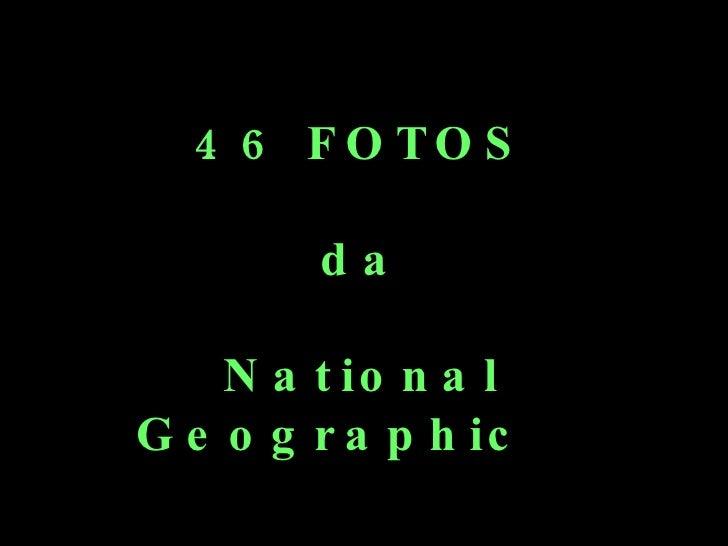 46 FOTOS da National Geographic