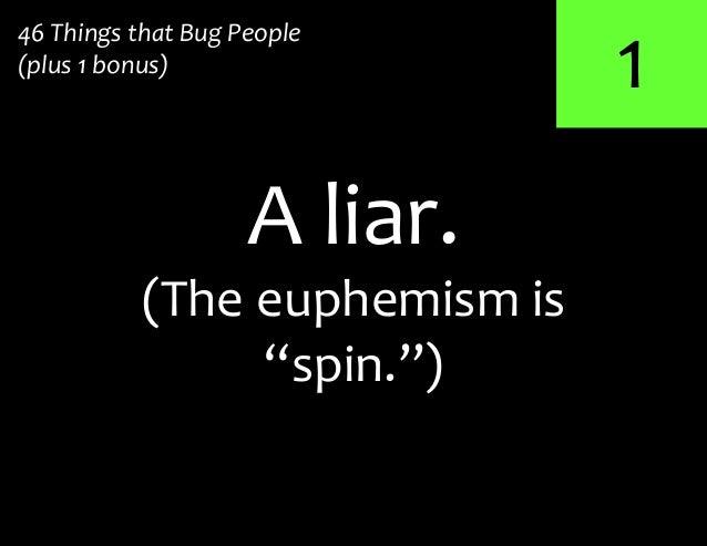 "146 Things that Bug People(plus 1 bonus)A liar.(The euphemism is""spin."")"
