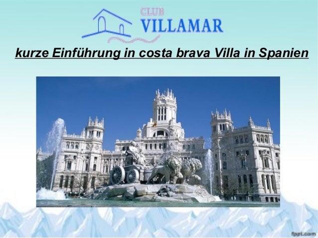 kurze Einführung in costa brava Villa in Spanien