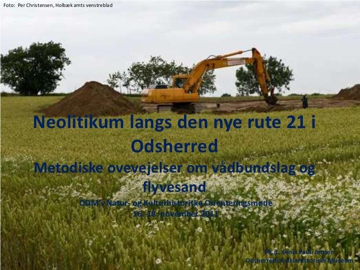 Foto: Per Christensen, Holbæk amts venstreblad            Neolitikum langs den nye rute 21 i                       Odsherr...