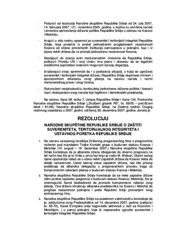 Polaze i od rezolucija Narodne skupštine Republike Srbije od 24. jula 2007, 14. februara 2007. i 21. novembra 2005. godi...