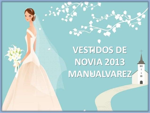 VESTIDOS DE NOVIA 2013 MANUALVAREZ