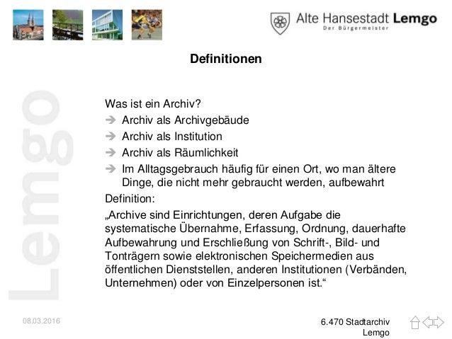 Definitionen Was ist ein Archiv?  Archiv als Archivgebäude  Archiv als Institution  Archiv als Räumlichkeit  Im Alltag...
