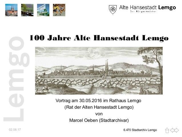 100 Jahre Alte Hansestadt Lemgo Vortrag am 30.05.2016 im Rathaus Lemgo (Rat der Alten Hansestadt Lemgo) von Marcel Oeben (...