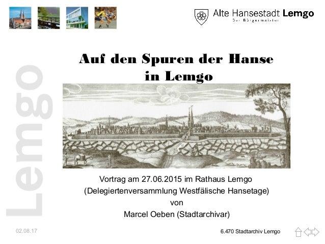 Auf den Spuren der Hanse in Lemgo Vortrag am 27.06.2015 im Rathaus Lemgo (Delegiertenversammlung Westfälische Hansetage) v...
