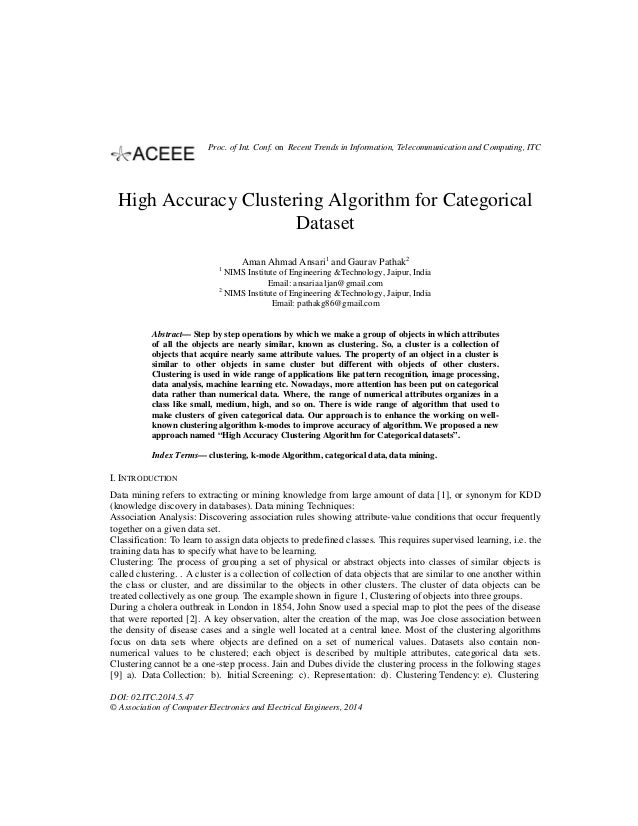 High Accuracy Clustering Algorithm for Categorical Dataset Aman Ahmad Ansari1 and Gaurav Pathak2 1 NIMS Institute of Engin...