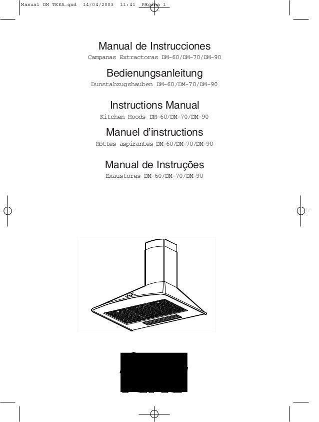 Manual de Instrucciones Campanas Extractoras DM-60/DM-70/DM-90 Bedienungsanleitung Dunstabzugshauben DM-60/DM-70/DM-90 Ins...