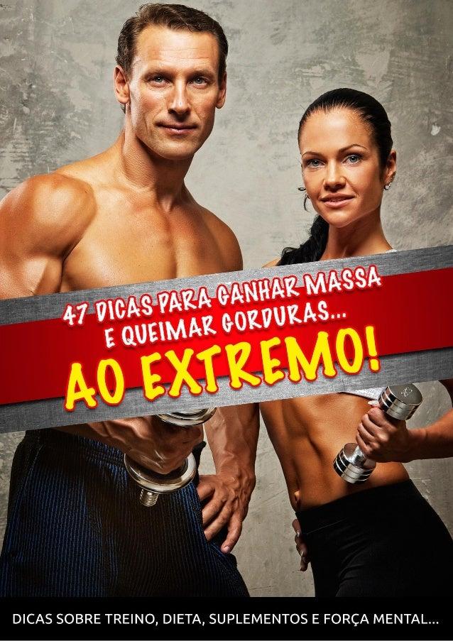 47 Dicas Para Ganhar Massa E Queimar Gorduras Ao Extremo! Uso Do E-Book FÓRMULA 47 divulga informações via publicação digi...