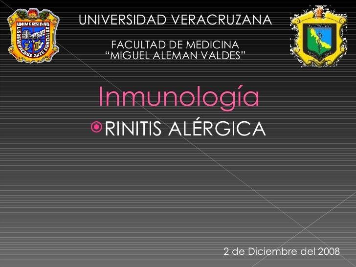 """<ul><li>RINITIS ALÉRGICA </li></ul>2 de Diciembre del 2008 UNIVERSIDAD VERACRUZANA FACULTAD DE MEDICINA """"MIGUEL ALEMAN VAL..."""