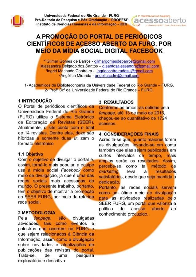 A promoção do portal de periódicos científicos de Acesso Aberto da FURG, por meio da mídia social digital Facebook - CONFO...