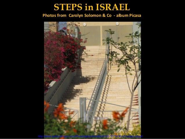 STEPS in ISRAELè   Photos from Carolyn Solomon & Co - album Picasa ains et lanimal                  dans le domaine.http:/...