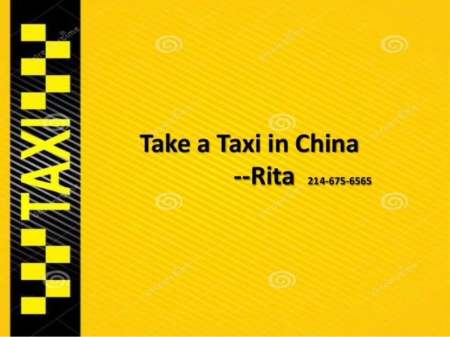 Take a Taxi in China --Rita 214-675-6565