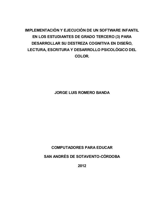 IMPLEMENTACIÓN Y EJECUCIÓN DE UN SOFTWARE INFANTIL EN LOS ESTUDIANTES DE GRADO TERCERO (3) PARA DESARROLLAR SU DESTREZA CO...
