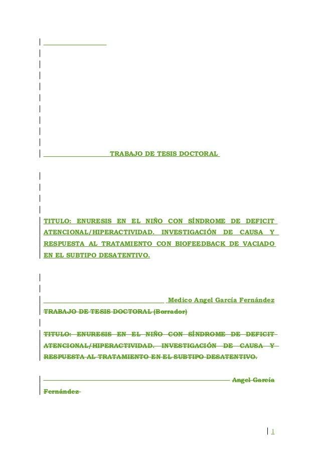 TRABAJO DE TESIS DOCTORALTITULO: ENURESIS EN EL NIÑO CON SÍNDROME DE DEFICITATENCIONAL/HIPERACTIVIDAD.   INVESTIGACIÓN    ...