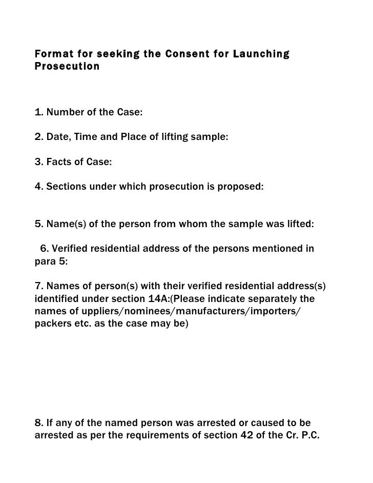 Format for seeking the Consent for Launching Prosecution    1. Number of the Case:  2. Date, Time and Place of lifting sam...