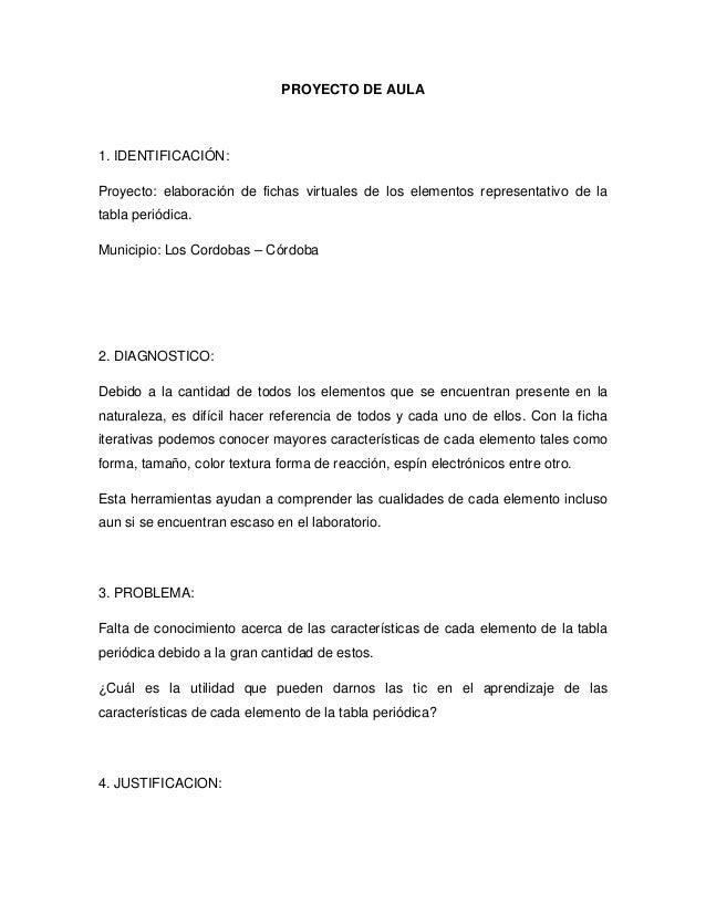 PROYECTO DE AULA  1. IDENTIFICACIÓN: Proyecto: elaboración de fichas virtuales de los elementos representativo de la tabla...