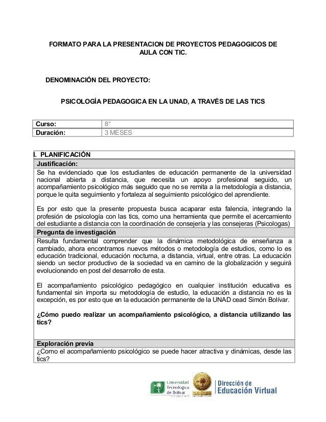 FORMATO PARA LA PRESENTACION DE PROYECTOS PEDAGOGICOS DE AULA CON TIC.  DENOMINACIÓN DEL PROYECTO: PSICOLOGÍA PEDAGOGICA E...