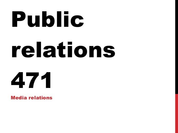 Public relations 471 Media relations