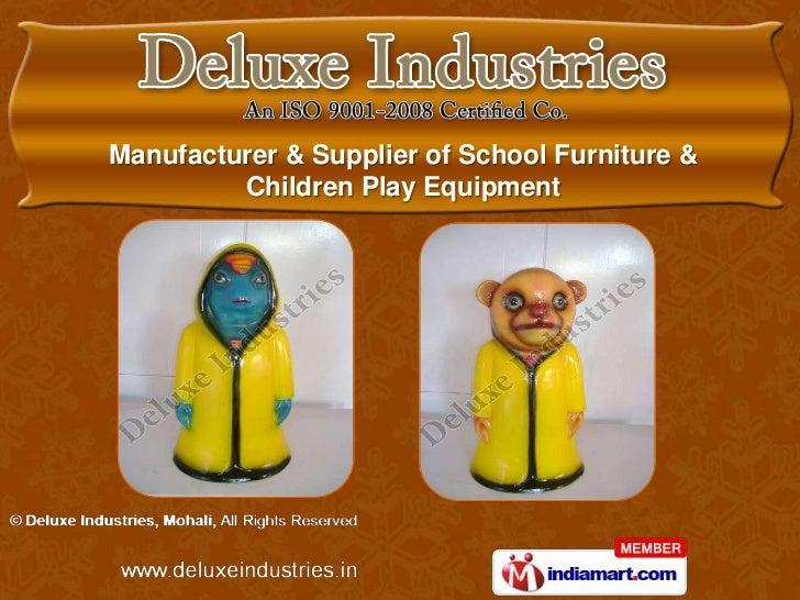 Manufacturer & Supplier of School Furniture &         Children Play Equipment