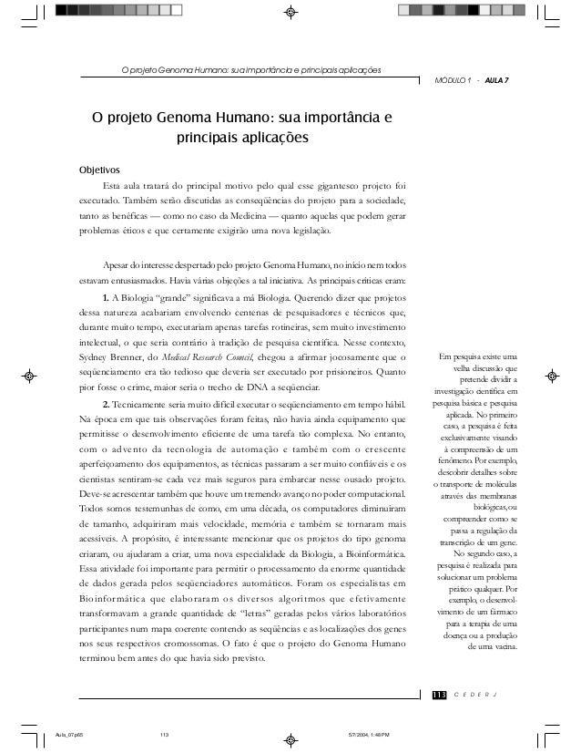 C E D E R J O projeto Genoma Humano: sua importância e principais aplicações 113 MÓDULO 1 - AULA 7 O projeto Genoma Humano...