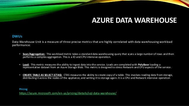 AZURE DATA WAREHOUSE MPP architecture • Grow or shrink storage independent of compute • Grow or shrink compute without mov...