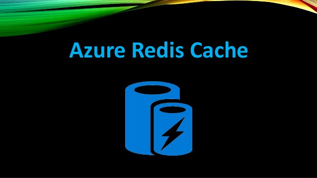 AZURE REDIS CACHE Redis Cache – High throughput, low latency data access to build fast and scalable apps • Advanced key-va...