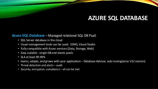 SQL DATABASE OPTIONS AND PERFORMANCE TIERS Basic • Best suited for a small database, supporting typically one single activ...