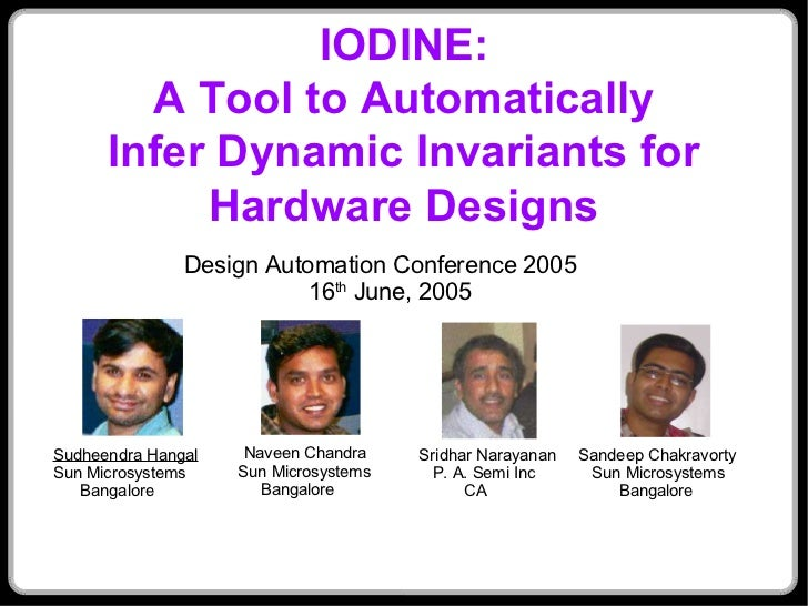 IODINE:         A Tool to Automatically       Infer Dynamic Invariants for            Hardware Designs                Desi...