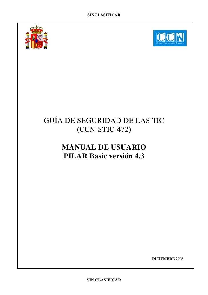 SINCLASIFICAR     GUÍA DE SEGURIDAD DE LAS TIC         (CCN-STIC-472)      MANUAL DE USUARIO     PILAR Basic versión 4.3  ...