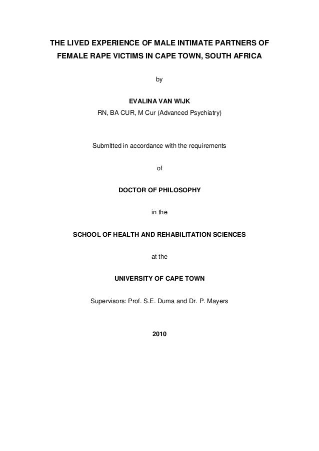 THE LIVED EXPERIENCE OF MALE INTIMATE PARTNERS OF FEMALE RAPE VICTIMS IN CAPE TOWN, SOUTH AFRICA by  EVALINA VAN WIJK RN, ...