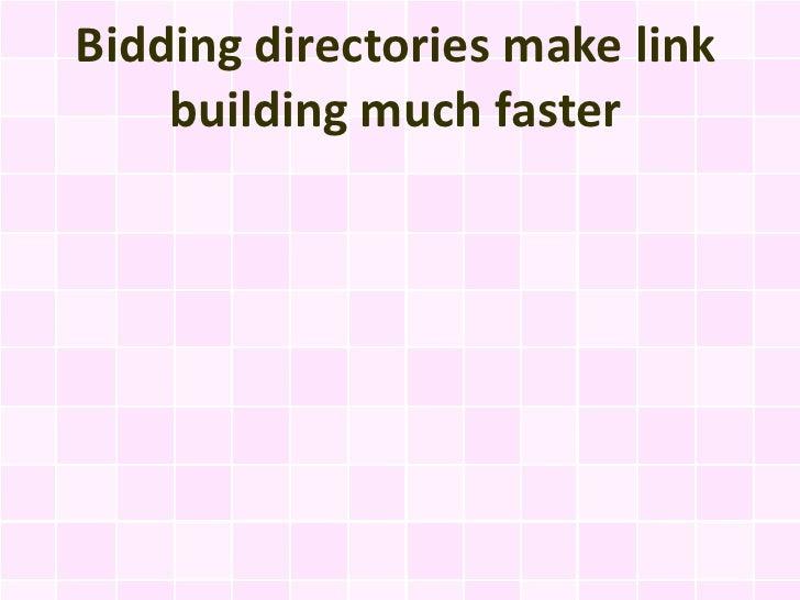 Bidding directories make link    building much faster