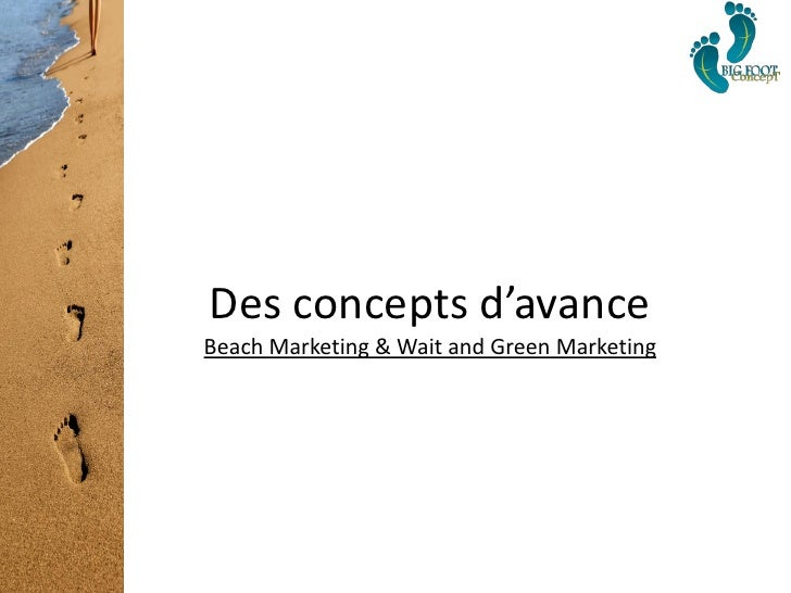 Des concepts d'avance Beach Marketing & Wait and Green Marketing