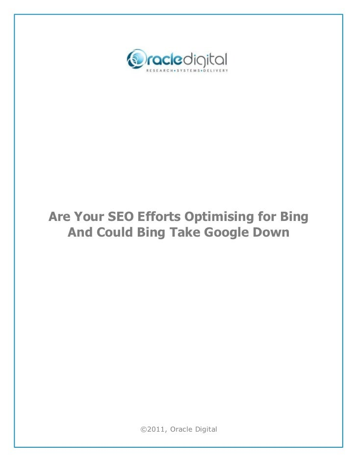 Are Your SEO Efforts Optimising for Bing   And Could Bing Take Google Down              ©2011, Oracle Digital