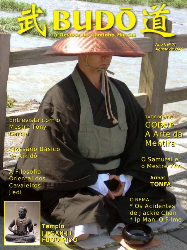 Ano I, No 01  Agosto de 2009  Julho de 2009  TAEKWONDO  GODUP  A Arte da  1  Mentira  Entrevista com o  Mestre Tony  Garci...