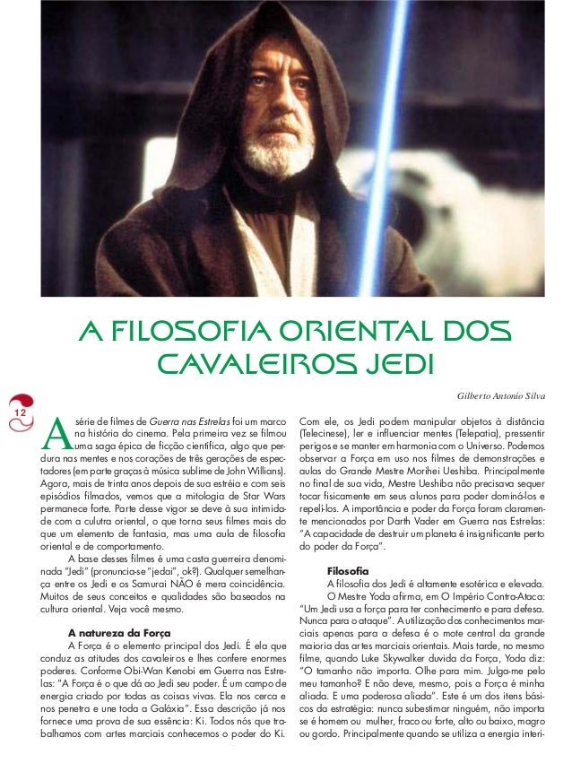 A FILOSOFIA ORIENTAL DOS  CAVALEIROS JEDI  12 Asérie de filmes de Guerra nas Estrelas foi um marco  na história do cinema....