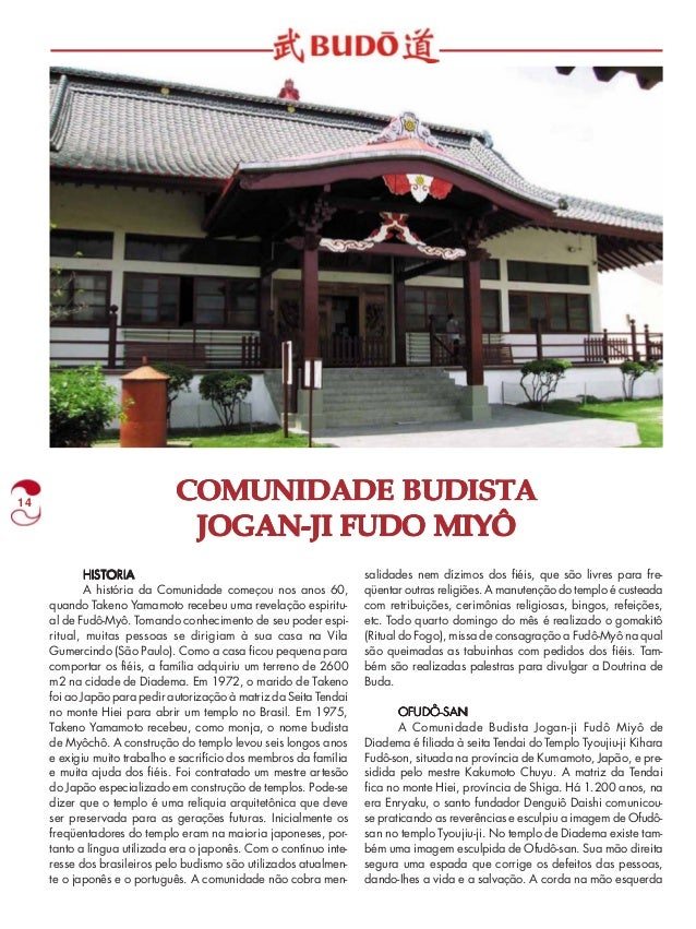 14 COMUNIDADE BUDISTA  JOGAN-JI FUDO MIYÔ  HISTORIA  A história da Comunidade começou nos anos 60,  quando Takeno Yamamoto...