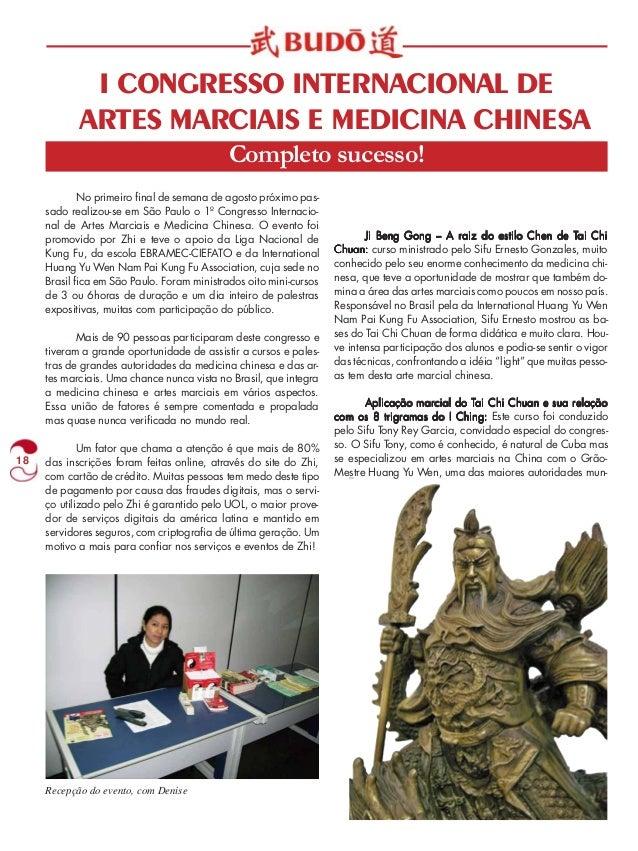 18  I CONGRESSO INTERNACIONAL DE  ARTES MARCIAIS E MEDICINA CHINESA  Completo sucesso!  No primeiro final de semana de ago...