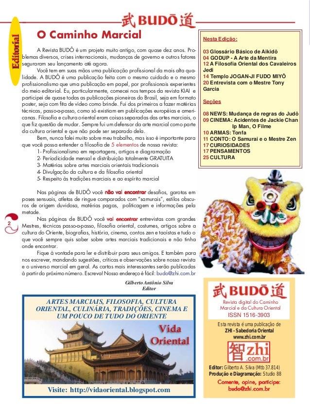 2  O Caminho Marcial  A Revista BUDÔ é um projeto muito antigo, com quase dez anos. Pro-blemas  diversos, crises internaci...