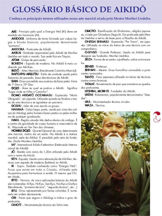 3  GLOSSÁRIO BÁSICO DE AIKIDÔ  Conheça os principais termos utilizados nessa arte marcial criada pelo Mestre Morihei Ueshi...