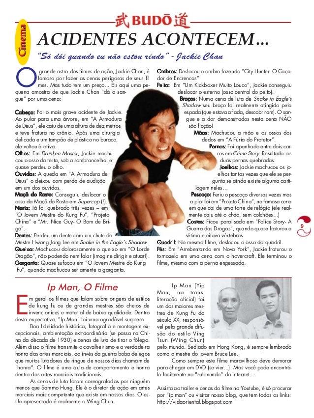 """9  ACIDENTES ACONTECEM…  """"Só dói quando eu não estou rindo"""" - Jackie Chan  O grande astro dos filmes de ação, Jackie Chan,..."""