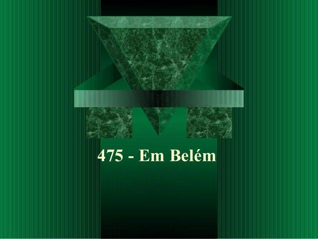 475 - Em Belém