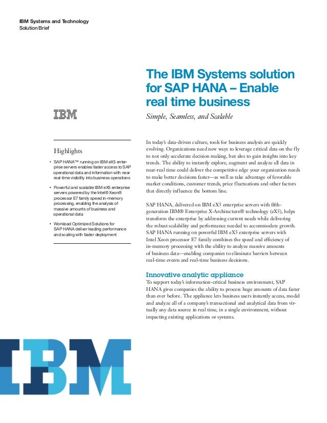 The IBM Systems solution for SAP HANA – Enable real time business Simple, Seamless, and Scalable Solution Brief IBMSystem...