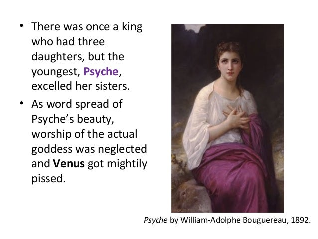 Psyche by William-Adolphe Bouguereau, 1892. • There was once a king who had three daughters, but the youngest, Psyche, exc...
