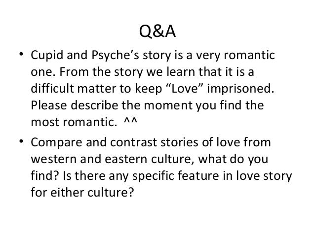 """Q&A • Cupid and Psyche's story is a very romantic one. From the story we learn that it is a difficult matter to keep """"Love..."""
