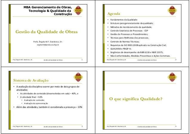 Prof. Ângela M.F. Danilevicz, Dr. Gestão da Qualidade de Obras MBA Gerenciamento de Obras, Tecnologia & Qualidade da Const...