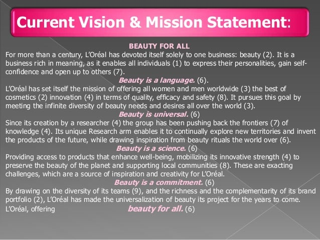 loreal paris cosmetics mission statement 2015-3-23 l'oreal global marketing strategy print  loreal pricing strategy  the answer lies in their beautifully framed mission statement as it elaborates their.