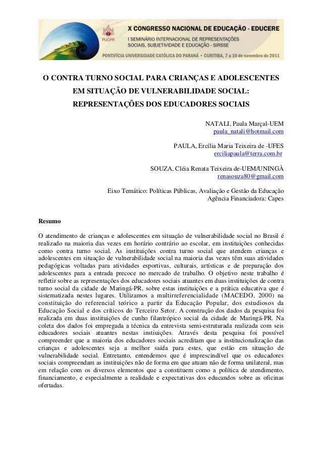 O CONTRA TURNO SOCIAL PARA CRIANÇAS E ADOLESCENTES EM SITUAÇÃO DE VULNERABILIDADE SOCIAL: REPRESENTAÇÕES DOS EDUCADORES SO...