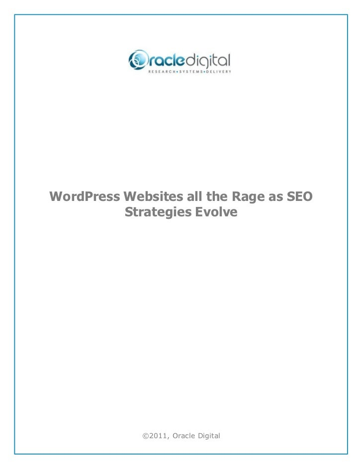 WordPress Websites all the Rage as SEO          Strategies Evolve             ©2011, Oracle Digital